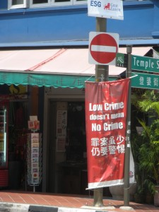 Or listen to Singapore brag about how safe it is. 'We cane hoodlums!' should be on the welcome signs